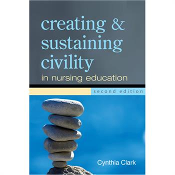 Creating and sustaining civility in nursing book cover